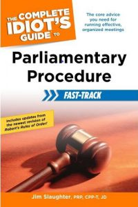 Complete Idiots Guide to Parliamentary Procedure